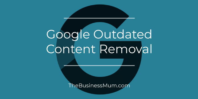 Google Outdated Content Removal